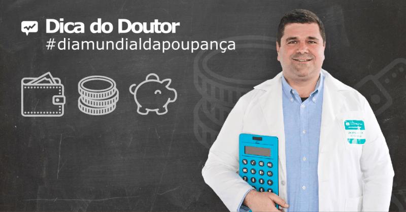 dica do doutor dia mundial da poupança