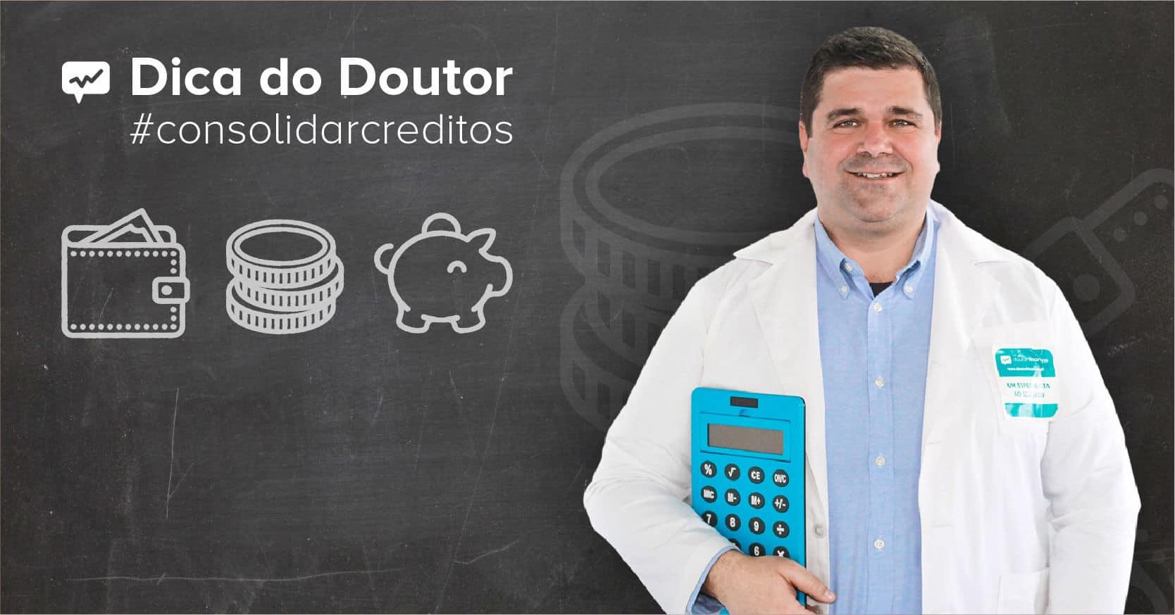 consolidar creditos dica do doutor
